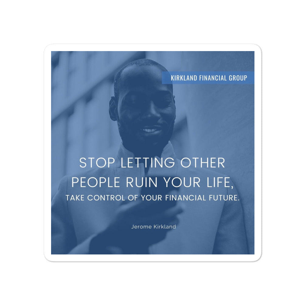 Stop Letting Other People Ruin Your Life Sticker