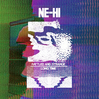 NE-HI - Rattled And Strange / Long Time 7""