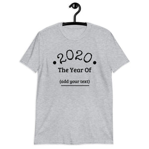 "Fill In The Blank Customizable Tee! ""2020 Year Of The..."""