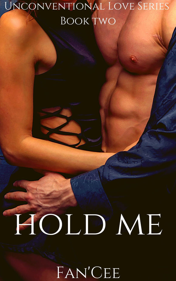 Hold Me: Book Two of The Unconventional Love Series