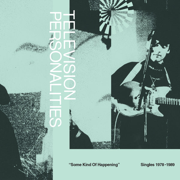 Television Personalities - 'Some Kind Of Happening: Singles 1978-1989'