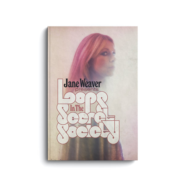 Jane Weaver - 'Loops In The Secret Society'