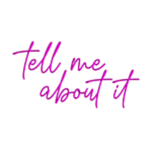 Neon Sign, 'Tell Me About It'