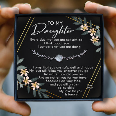 MY LOVE WILL FOLLOW YOU WHEREVER YOU GO - SPECIAL GIFT FOR DAUGHTER