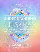 Load image into Gallery viewer, Guide to Understanding Chakras (Zenned Out): Your Handbook to Understanding the Energy of Your Chakra System