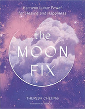 Load image into Gallery viewer, The Moon Fix: Harness Lunar Power for Healing and Happiness