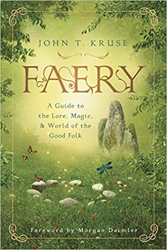 Faery: A Guide to the Lore, Magic & World of the Good Folk