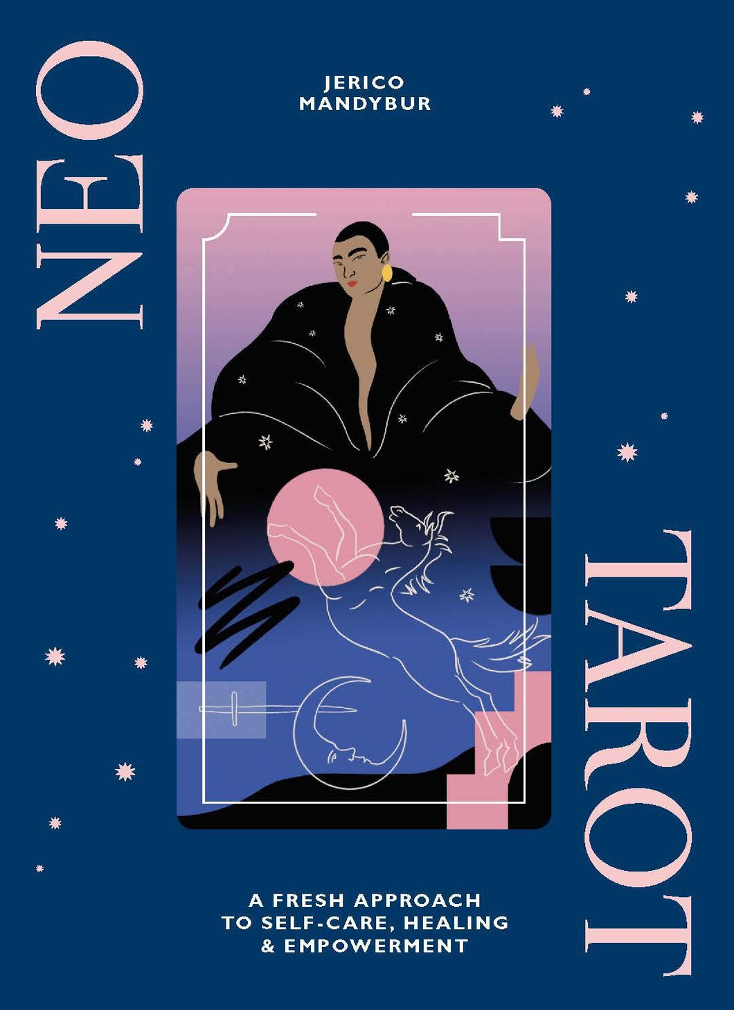 Neo Tarot: A fresh approach to self-care, healing & empowerment