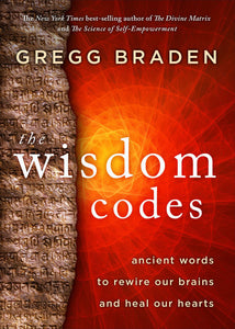 The Wisdom Codes: Ancient words to rewire our brains and heal our hearts