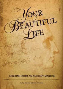 Your Beautiful Life: Lessons from an Ancient Master