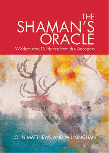 The Shaman's Oracle: Wisdom and Guidance from the Ancestors