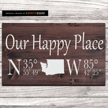 Load image into Gallery viewer, Our Happy Place Sign with GPS Coordinates and State