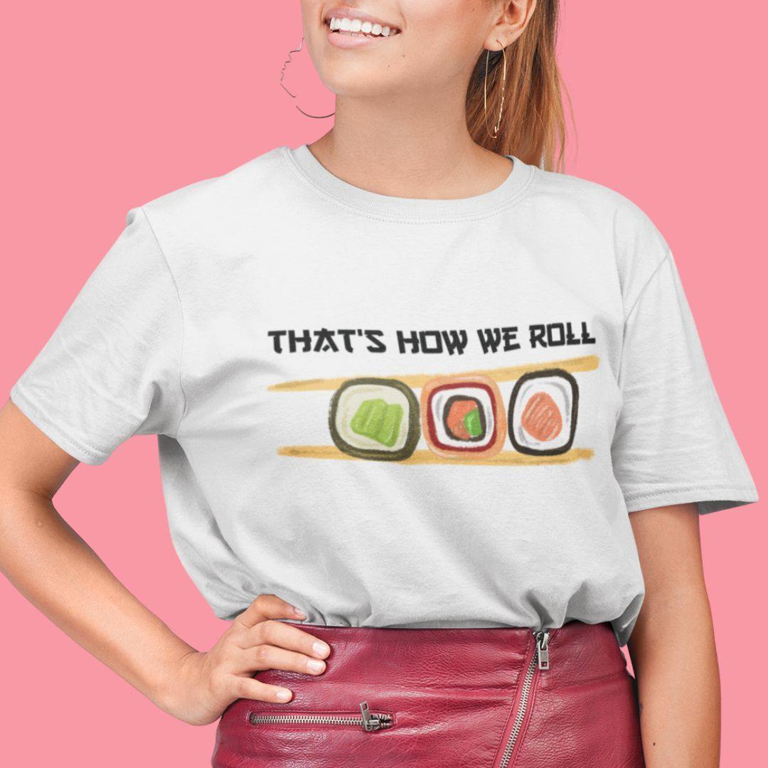 That's How We Roll - Boyfriend Tshirt - Daily Suvichar Store