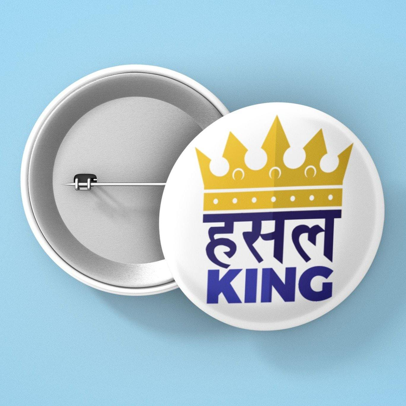 Hustle King - Button Badge - Daily Suvichar Store