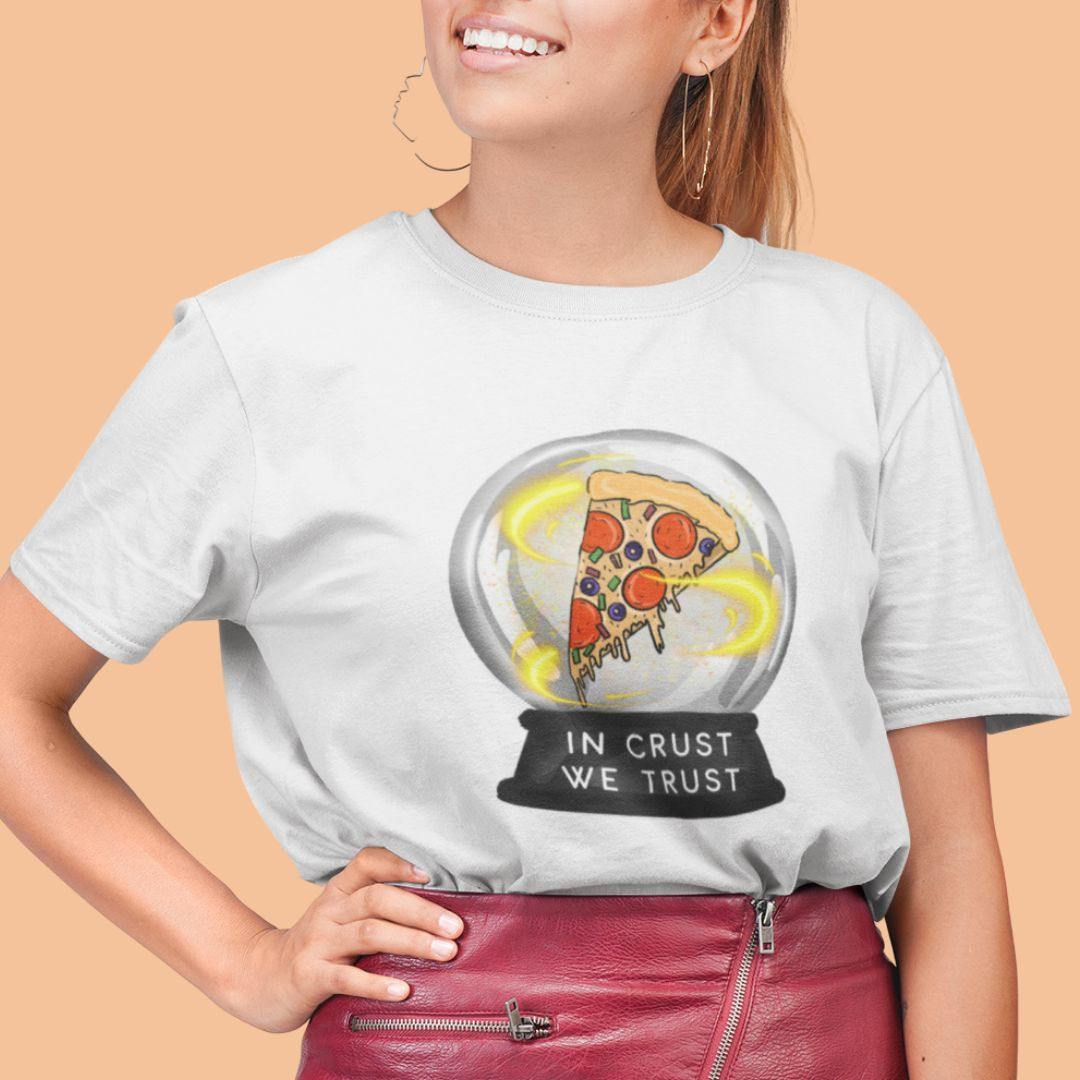 In Crust We Trust - Boyfriend Tshirt - Daily Suvichar Store