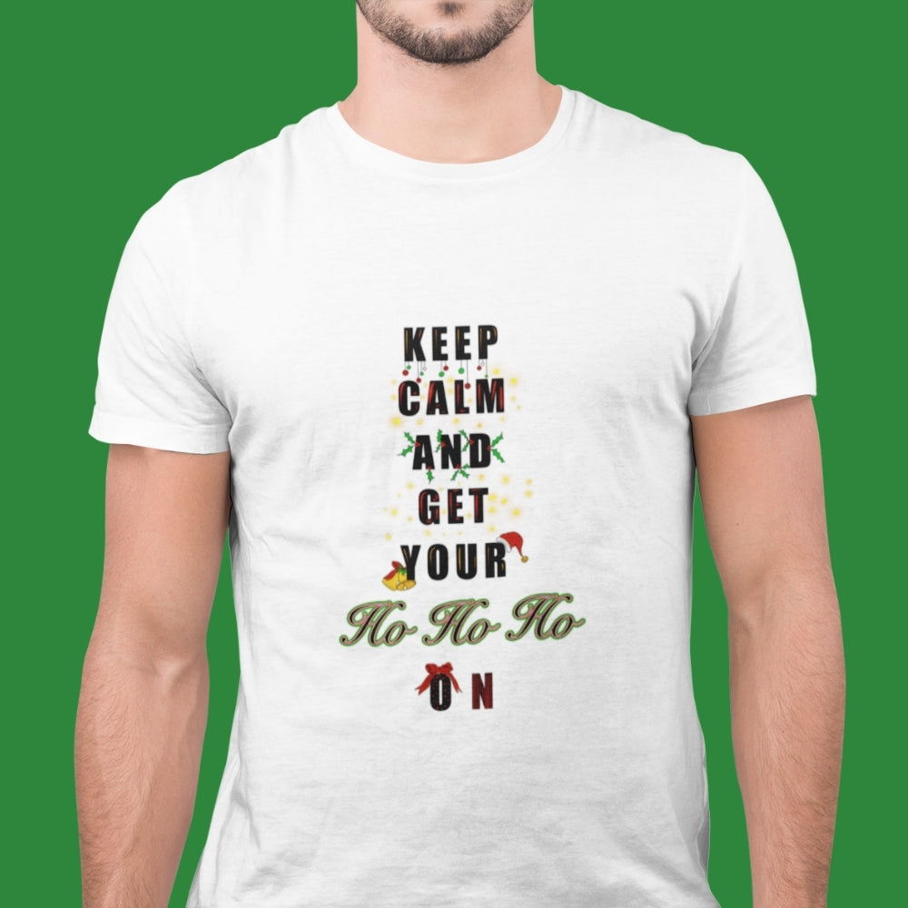 Keep Calm And Get Your Ho Ho Ho On - Men's Tshirt