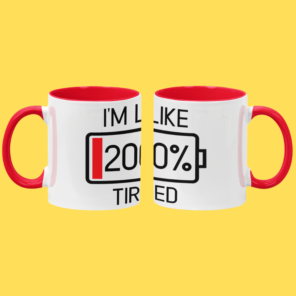 I Am Like 200% Tired - Mug