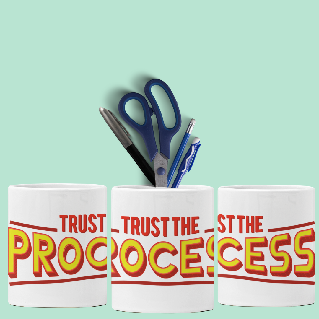 Trust The Process - Pen Holder - Daily Suvichar Store