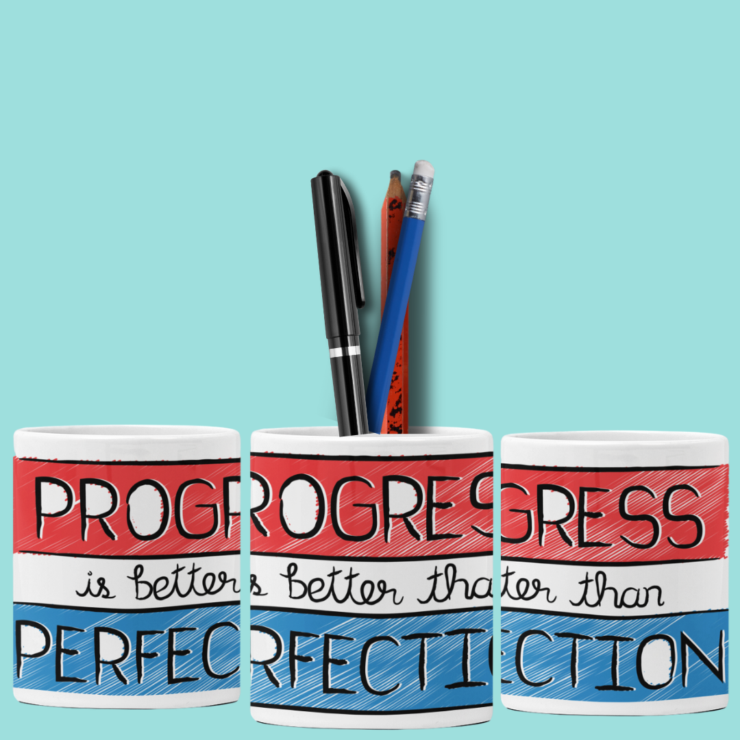 Progress Is Better Than Perfection - Pen Holder - Daily Suvichar Store