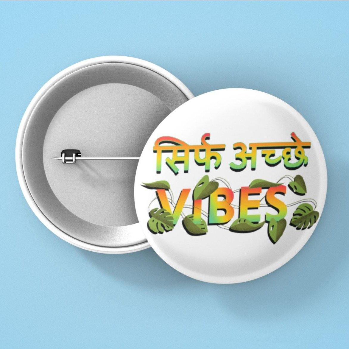 Sirf Acche Vibes - Button Badge - Daily Suvichar Store