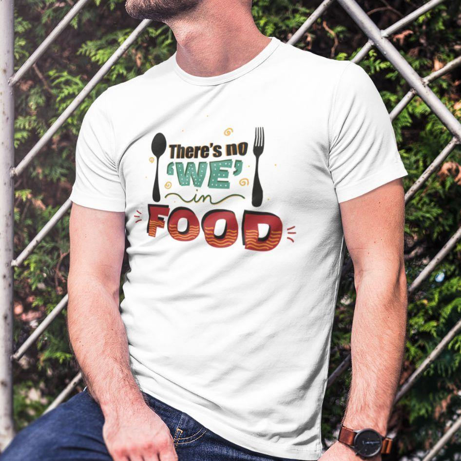 There's No We In Food - Men's Tshirt - Daily Suvichar Store
