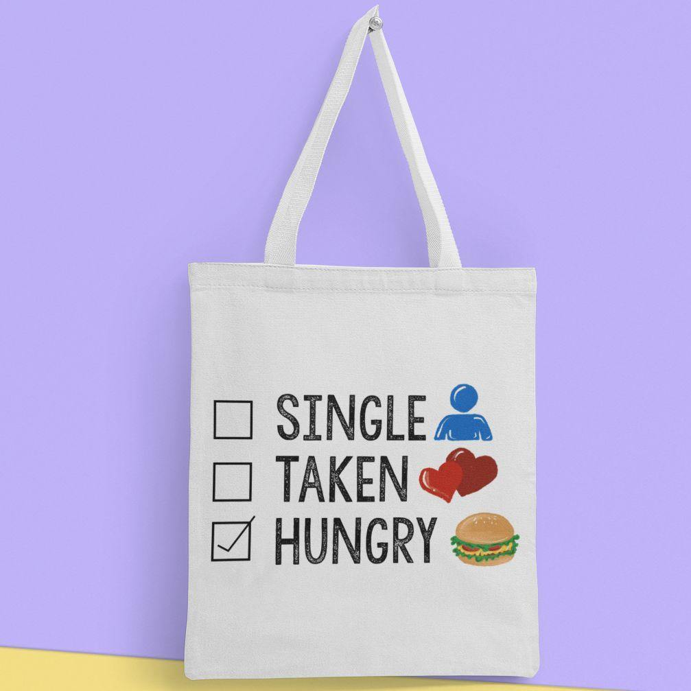 Single, Taken, Hungry - Tote Bag - Daily Suvichar Store