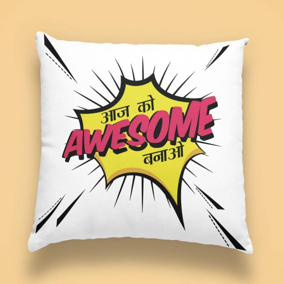 Aaj Ko Awesome Banao - Cushion - Daily Suvichar Store