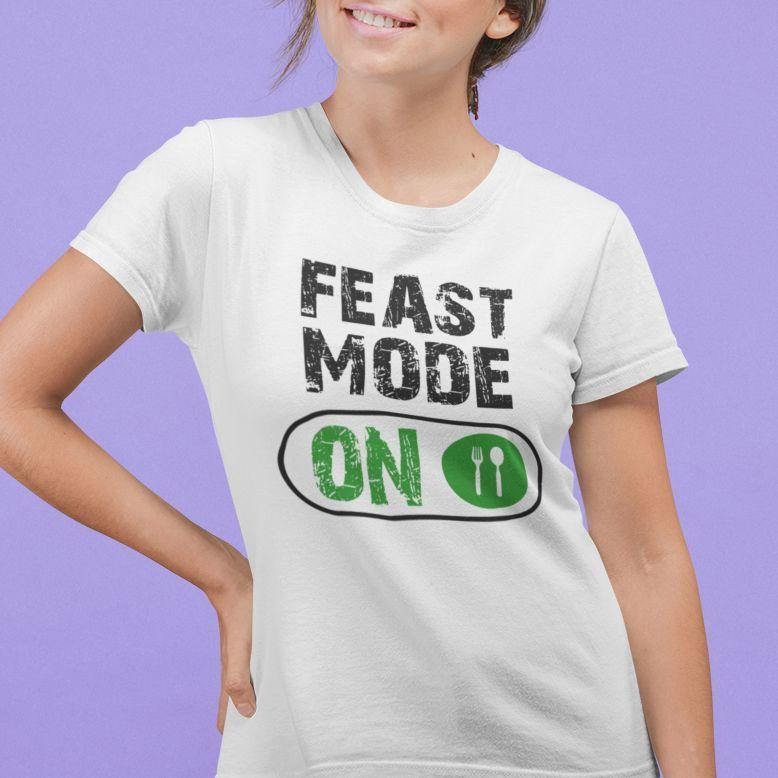 Feast Mode On - Women's Tshirt - Daily Suvichar Store