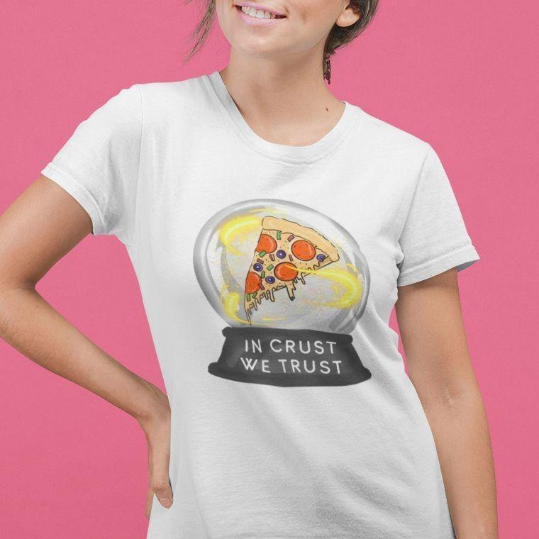 In Crust We Trust - Women's Tshirt - Daily Suvichar Store