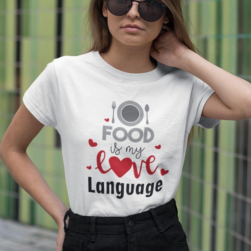 Food Is My Love Language - Women's Tshirt - Daily Suvichar Store