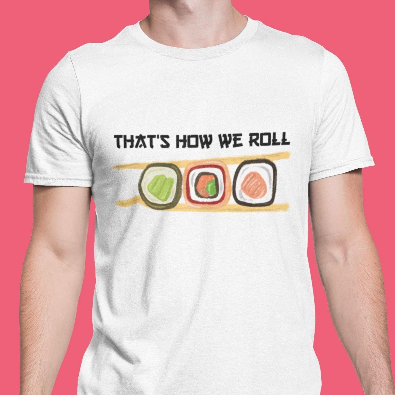 That's How We Roll - Men's Tshirt - Daily Suvichar Store