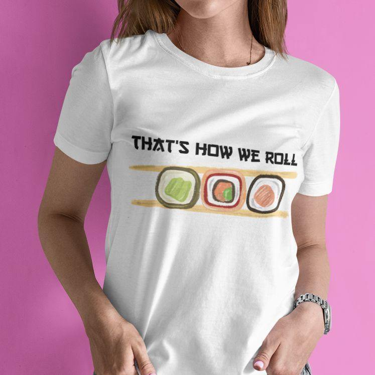 That's How We Roll - Women's Tshirt - Daily Suvichar Store