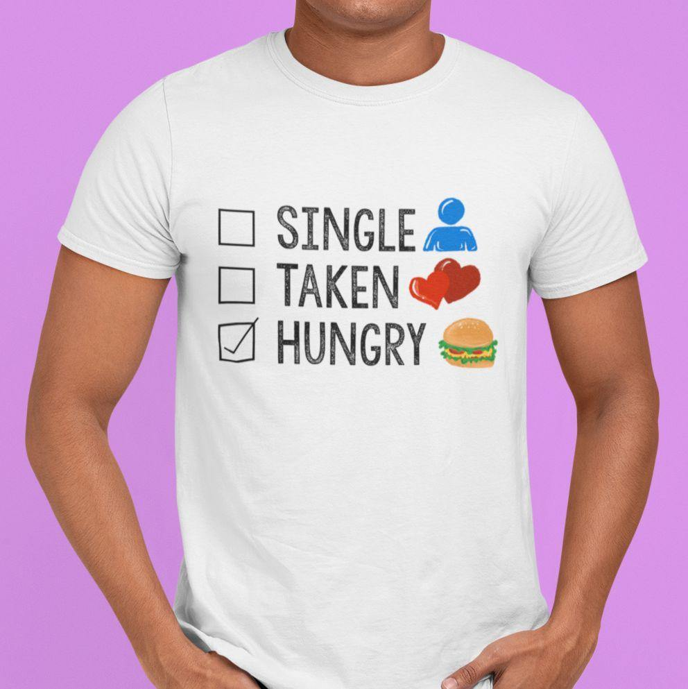 Single, Taken, Hungry - Men's Tshirt - Daily Suvichar Store