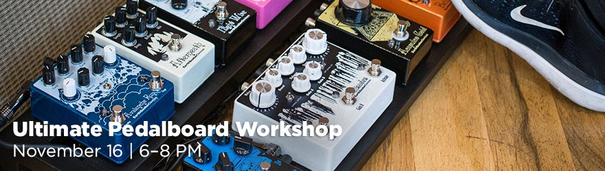 Ultimate Pedalboard Workshop