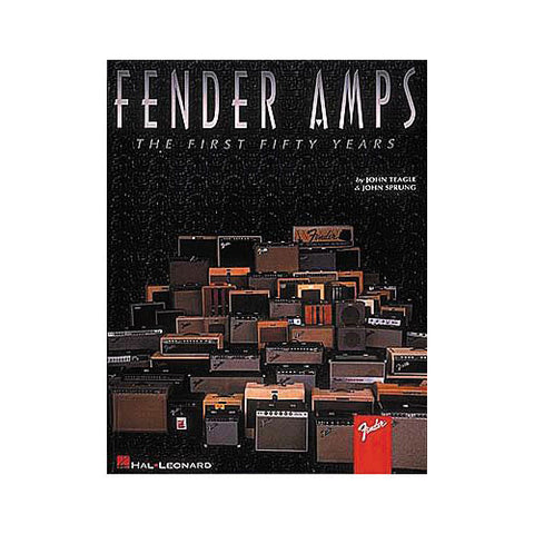 Fender Amps: The First 50 Years by Teagle & Sprung