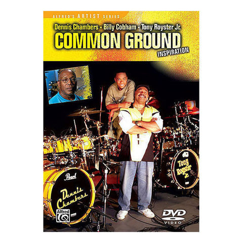 Common Ground: Inspiration w/ Tony Royster and Dennis Chambers DVD