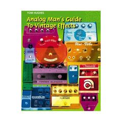 Analog Man's Guide to Vintage Effects Book