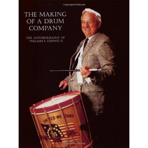 "Rebeats ""The Making Of A Drum Co."" The Autobiography of Wm. F. Ludwig II"