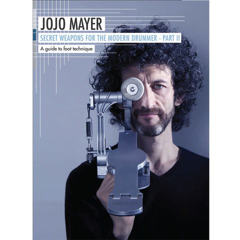 Secret Weapons for the Modern Drummer Part II- Foot Technique by JoJo Mayer DVD