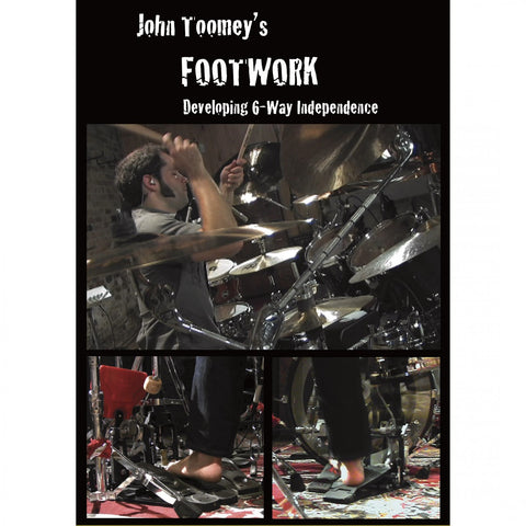 John Toomey's Footwork: Developing 6-Way Independence DVD