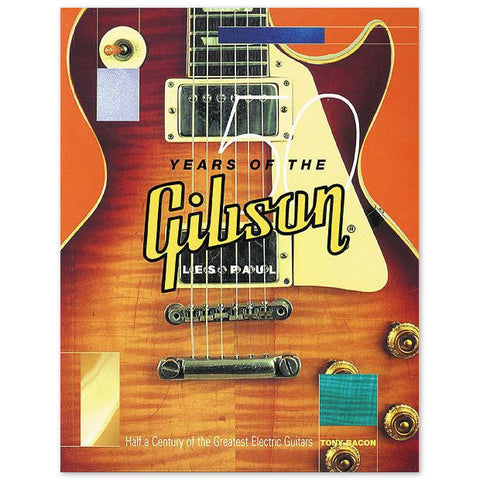 50 Years of the Gibson Les Paul by Bacon