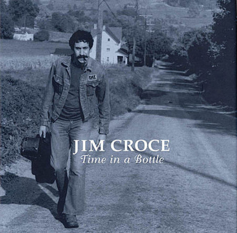 Jim Croce - Time in a Bottle