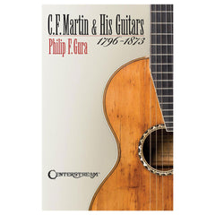C.F. Martin & His Guitars, 1796-1873 by Gura