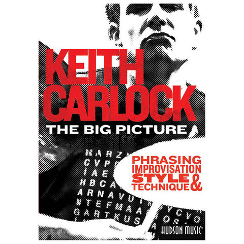 Keith Carlock: The Big Picture- Phrasing, Improvisation, Style & Technique DVD