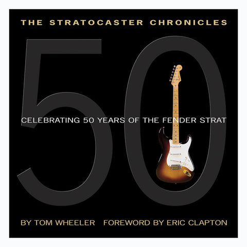 The Stratocaster Chronicles by Wheeler