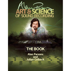 "Hal Leonard ""Alan Parsons' Art & Science of Sound Recording"" by Parsons & Colbeck"