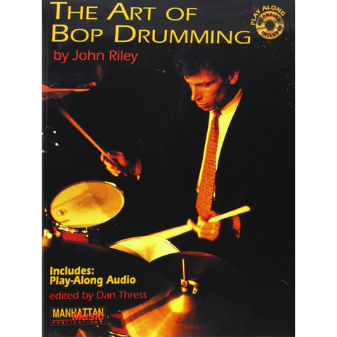 John Riley\'s The Art of Bop Drumming Book