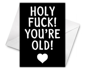 HOLY FUCK YOU'RE OLD Personalised Birthday Card