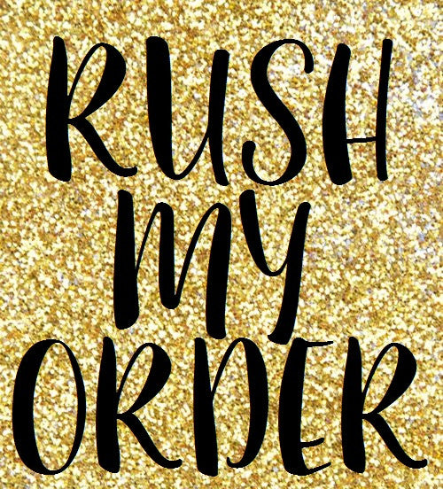RUSH ORDER FOR KRISSY SPIVEY