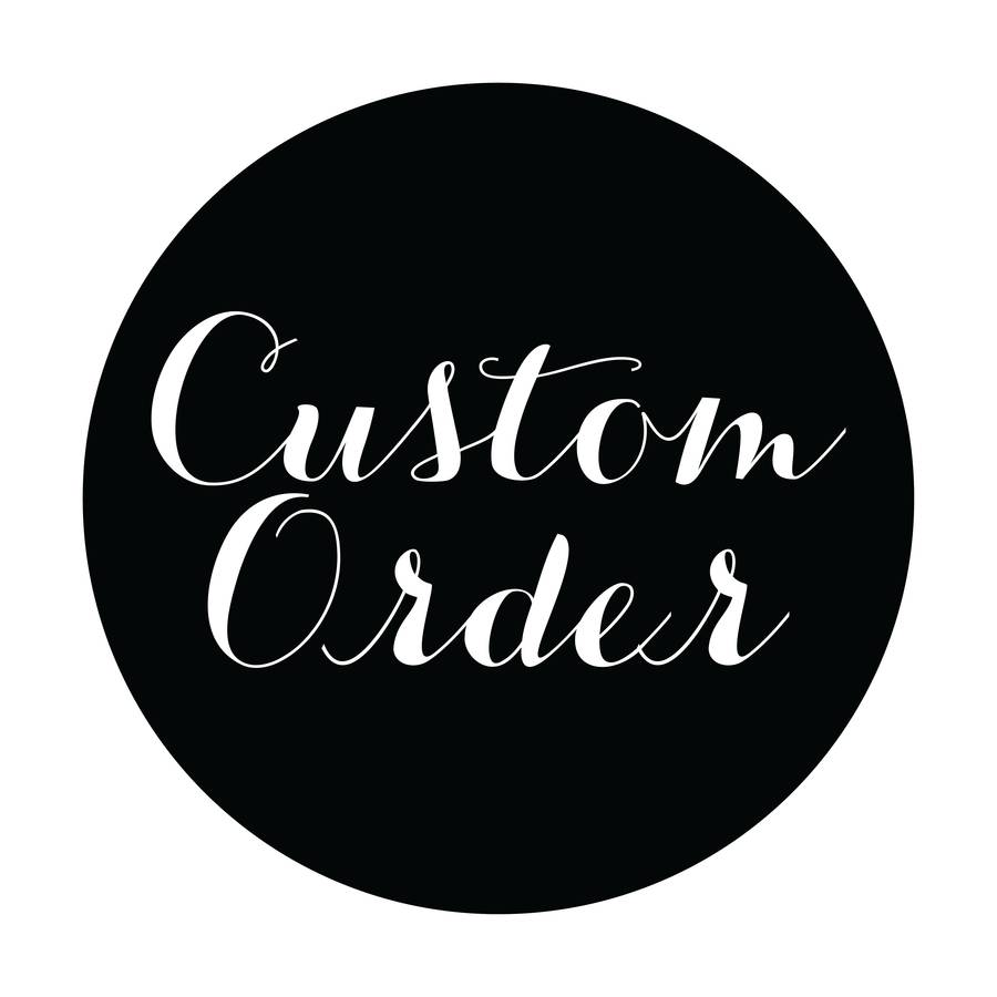 CUSTOM ORDER FOR CHRISTIE HAWKINS